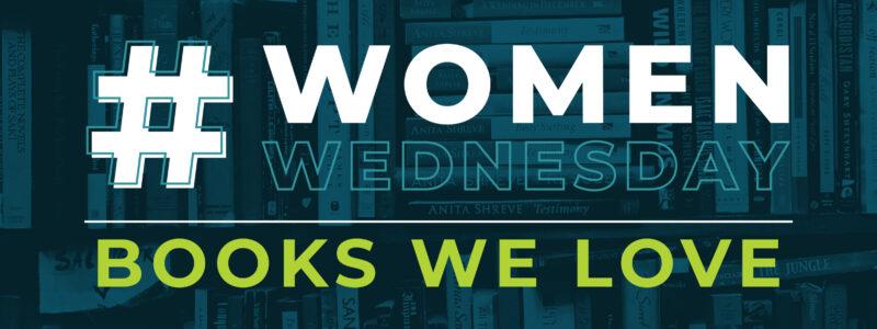 #WomenWednesday | Books We Love