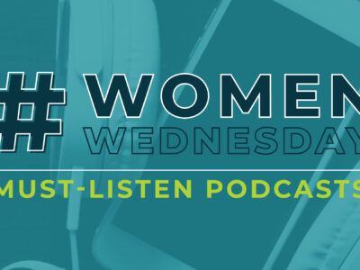 #WomenWednesday | Must-Listen Podcasts