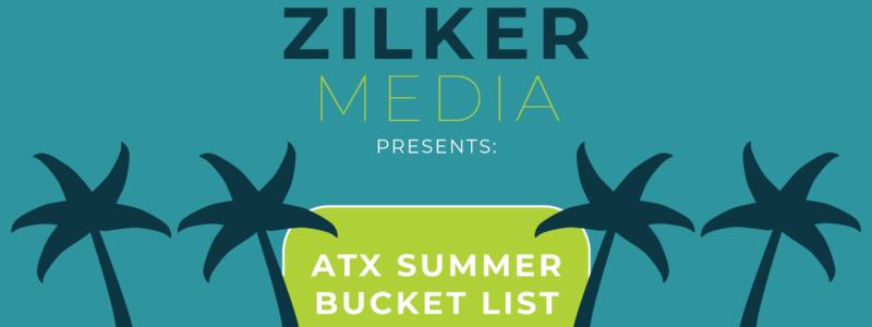Zilker Media Presents ATX Summer Bucket List